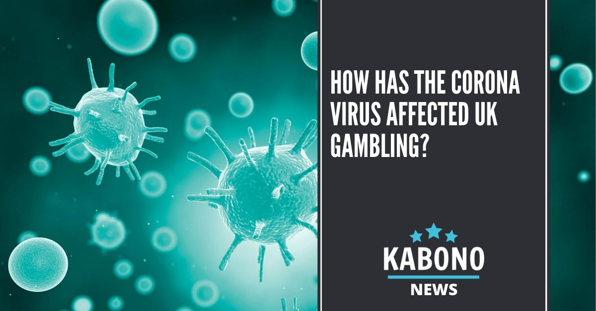 How has the Coronavirus affected UK gambling