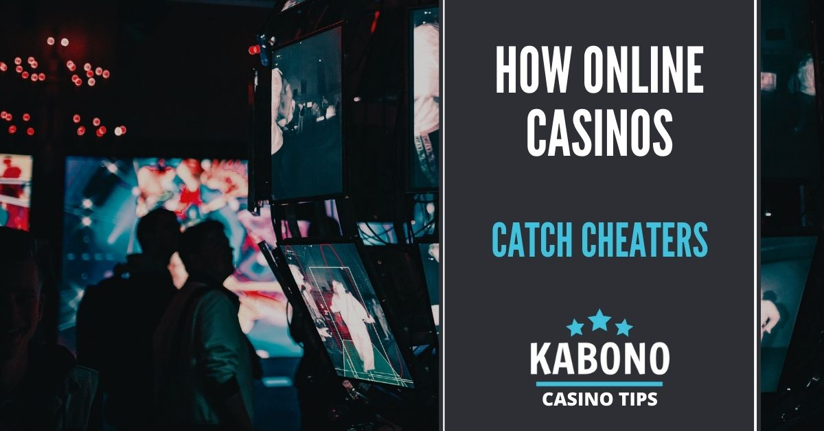 How Online Casinos Catch Cheaters Featured