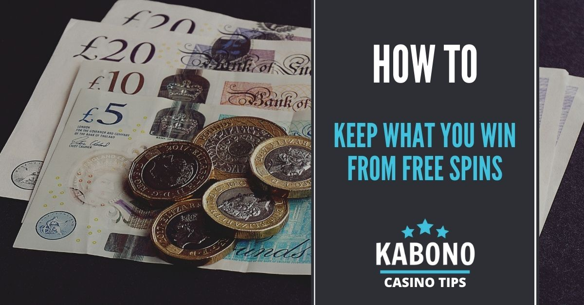 How to keep what you win from free spins