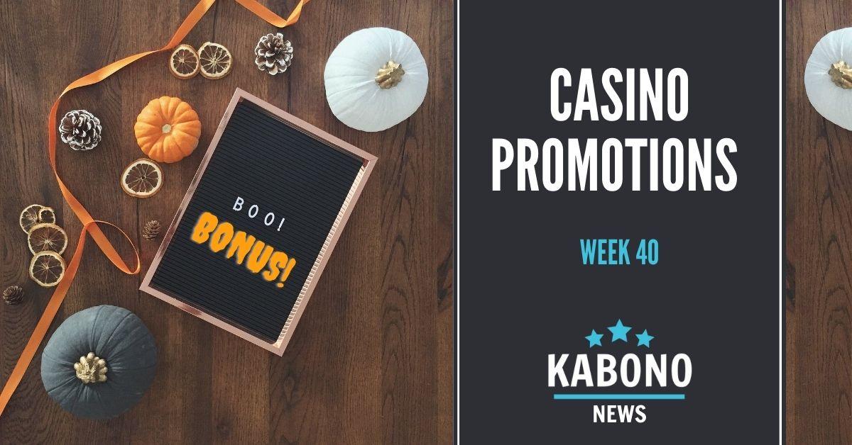 Week 40 casino promotions